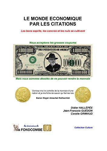 le-monde-economique-par-les-citations-les-bons-esprits-les-cancres-et-les-nuls-se-cultivent-french-e