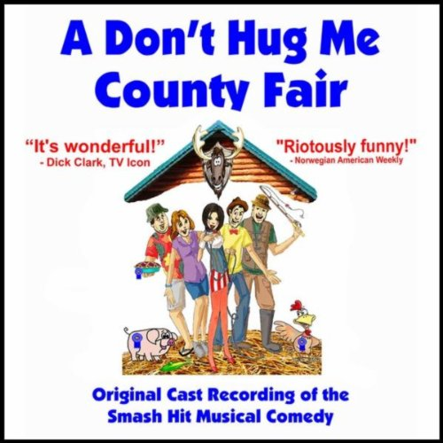A Don't Hug Me County Fair - Original Cast Album -