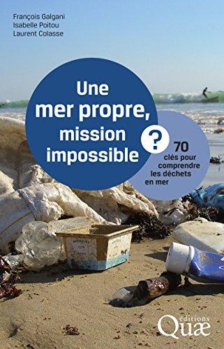 Une mer propre, mission impossible ?: 70 clés pour comprendre les déchets en mer Pdf - ePub - Audiolivre Telecharger