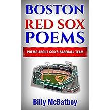 BOSTON RED SOX BASEBALL STORIES: POEMS ABOUT THE RED SOX -- GOD'S BASEBALL TEAM - BOSTON RED SOX BASEBALL TEAM (RED SOX NATION BOSTON RED SOX FAN BOSOX BASEBALL BOOK SERIES 1) (English Edition)