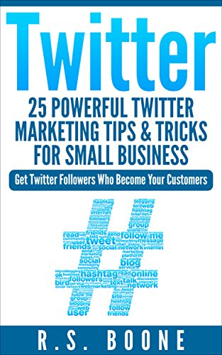twitter-25-powerful-twitter-marketing-tips-and-tricks-for-small-business-get-twitter-followers-who-b