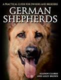 German Shepherds: A Practical Guide for Owners and Breeders (Practical Guide for Owners & B)