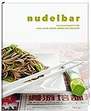 Nudelbar - Die besten Rezepte für Soba, Udon, Ramen, Somen und Harusame