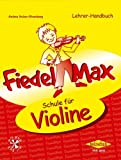 Der Fiedelmax: Schule für Violine - Lehrerhandbuch inkl. DVD [Musiknoten] Andrea Holzer-Rhomberg