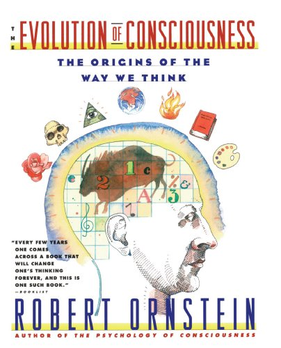 The Evolution of Consciousness: The Origins of the Way We Think (A Touchstone book)