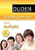 Wissen - Üben - Testen: Deutsch - Aufsatz 5./6. Klasse: Erzählen, Beschreibung, Bericht - Anja Dr. Steinhauer