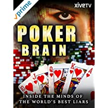 Poker Brain: Inside the Minds of the World's Best Liars