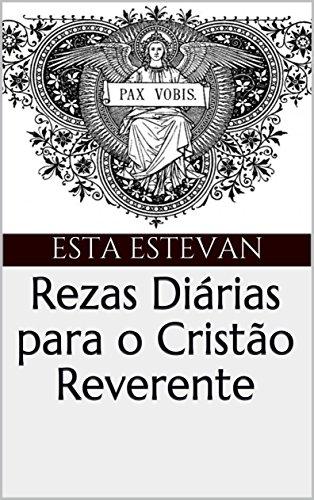 Rezas Diárias para o Cristão Reverente (1) (Portuguese Edition)