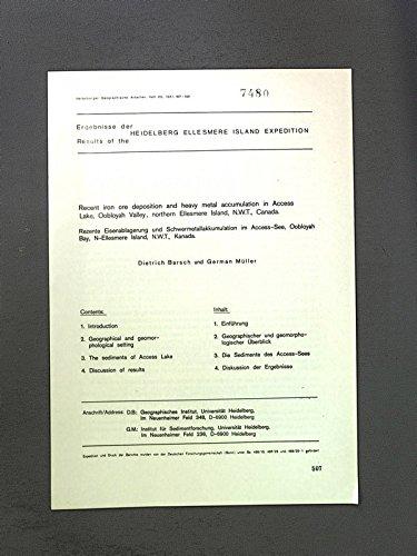 Rezente Eisenablagerung und Schwemetallakkuinula-tion in Access Lake, Oobloyah Valley, northem Elles mere Island, N.W.T., Canada. Heidelberger Geographische Arbeiten, Heft 69, 507 - 520.