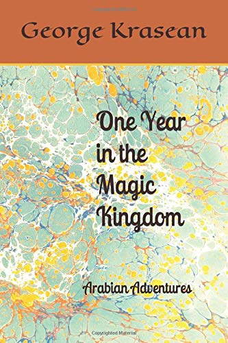 One Year in the Magic Kingdom: Arabian Adventures