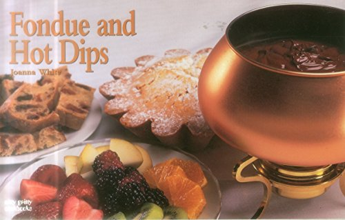 Fondue and Hot Dips (Nitty Gritty Cookbooks)