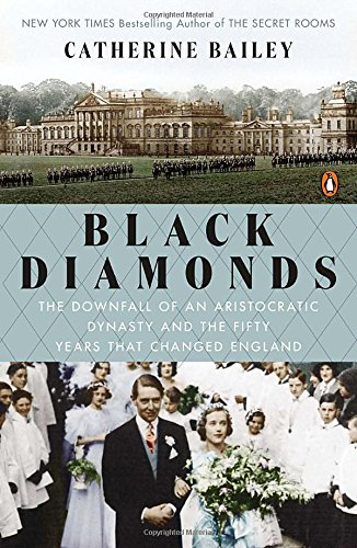 black-diamonds-the-downfall-of-an-aristocratic-dynasty-and-the-fifty-years-that-changed-england