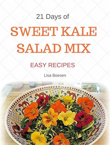 21 Days of Sweet Kale Salad Mix Recipes