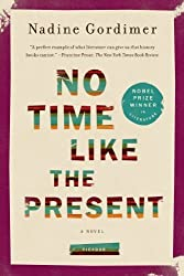 No Time Like the Present: A Novel by Gordimer, Nadine (2013) Paperback