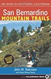San Bernardino Mountain Trails: 100 Hikes in Southern California by Robinson, John W., Money Harris, David (2006) Paperback