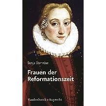 Frauen der Reformationszeit: Gelehrt, mutig und glaubensfest