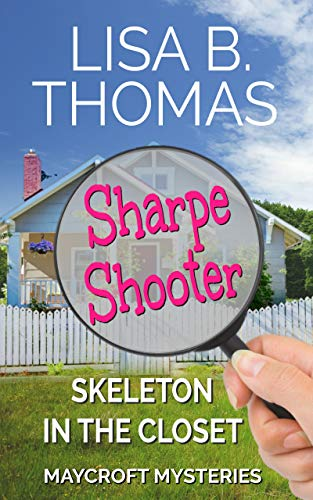 Sharpe Shooter: Skeleton in the Closet (Maycroft Mysteries Book 1) (English Edition)