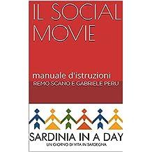IL SOCIAL MOVIE: manuale d'istruzioni (Italian Edition)