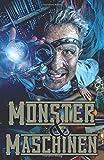 Monster und Maschinen (Sammelband) von Maria Engels