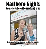 [ MARLBORO NIGHTS: DOCUMENTING THE BAN ON SMOKING IN PUBLIC ] BY Cook, Garry ( AUTHOR )Jun-05-2012 ( Paperback )