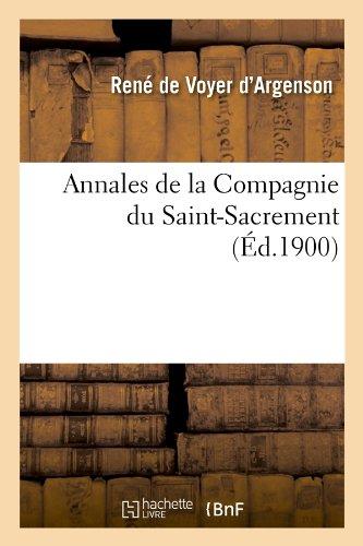 Annales de la Compagnie du Saint-Sacrement (Éd.1900) par René de Voyer d'Argenson