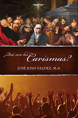 Qué son los Carismas? por Jose Juan Valdez