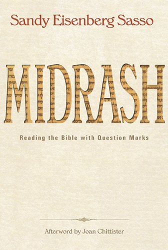 Midrash: Reading the Bible with Question Marks by Rabbi Sandy Eisenberg Sasso (2013-10-28)