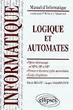 Logique et automates - Option informatique en MPSI, MP et MP*, premier et deuxième cycles universitaires, écoles d'ingénieurs