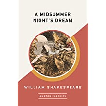A Midsummer Night's Dream (AmazonClassics Edition) (English Edition)