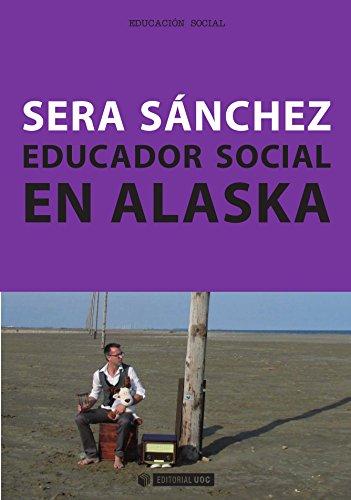 Educador social en Alaska (Manuales) por Serafín Sánchez Rodríguez