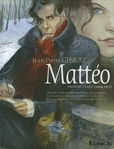 Mattéo (1) : Mattéo. Première époque, 1914-1915