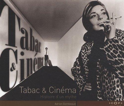 Tabac & Cinéma : Histoire d'un mythe par Adrien Gombeaud