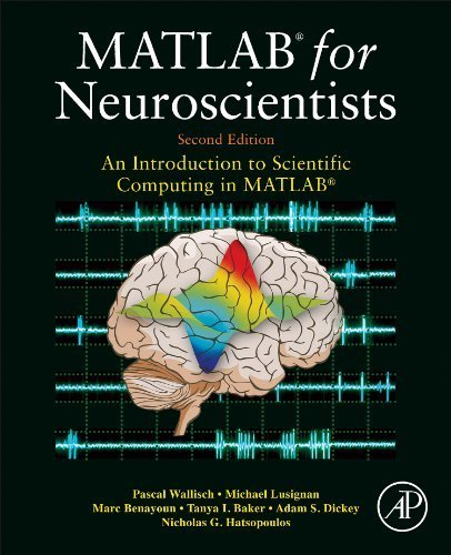 MATLAB for Neuroscientists, Second Edition: An Introduction to Scientific Computing in MATLAB 2nd by Wallisch, Pascal, Lusignan, Michael E., Benayoun, Marc D., B (2013) Hardcover