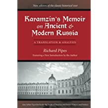 Karamzin's Memoir on Ancient and Modern Russia: A Translation and Analysis (Ann Arbor Papbacks for the Study of Russian and Soviet History and Politics)