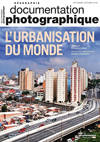 L'Urbanisation du Monde par La Documentation Fra