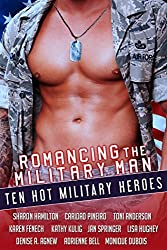 Romancing The Military Man: Ten Hot Military Heroes (English Edition)