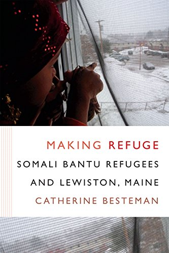 Making Refuge: Somali Bantu Refugees and Lewiston, Maine (Global Insecurities)