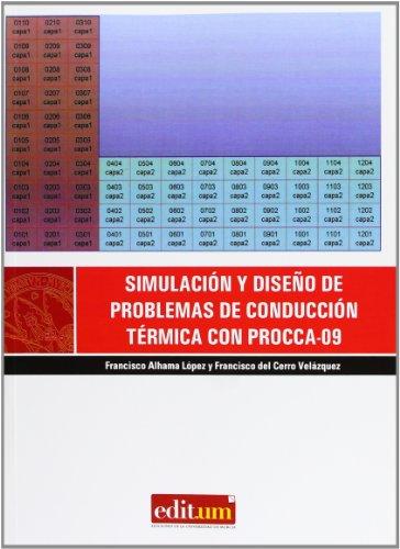 Simulación y Diseño de Problemas de Conducción Térmica con Procca-09 por Francisco Del Cerro