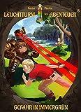 Leuchtturm der Abenteuer 03. Gefahr in Immergrün: Spannende, magische und lustige Kinderbuch-Reihe für Kinder ab 6 Jahren - Kinderbücher für Leseanfänger