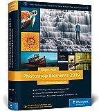 Photoshop Elements 2019: Fotos verwalten und bearbeiten, RAW entwickeln, Bildergalerien präsentieren