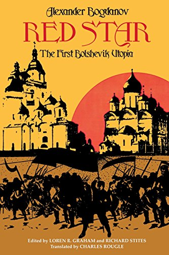Red Star: The First Bolshevik Utopia (Soviet History, Politics, Society, & Thought)