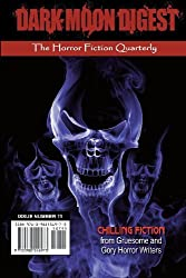 Dark Moon Digest - Issue #11: The Horror Fiction Quarterly by Various Authors (2013-03-28)