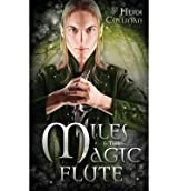 BY Cullinan, Heidi ( Author ) [ MILES & THE MAGIC FLUTE ] May-2014 [ Paperback ]