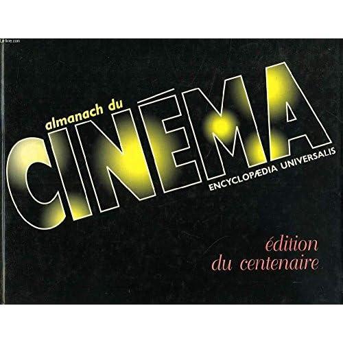 Almanach du cinéma, édition du centenaire
