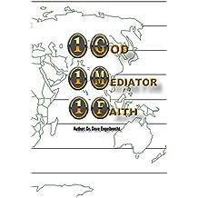 1 God, 1 Mediator, 1 Faith