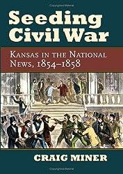 Seeding Civil War: Kansas in the National News, 1854-1858