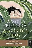Algún día, hoy: Premio de Novela Fernando Lara 2019: 3 (Autores Españoles e Iberoamericanos)