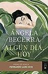 Algún día, hoy: Premio de Novela Fernando Lara 2019: 3