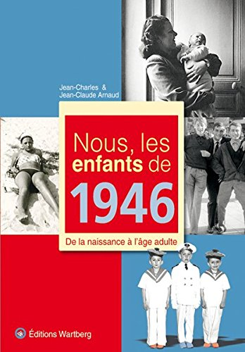 Nous, les enfants de 1946 : De la naissance à l'âge adulte par Jean-Charles Arnaud