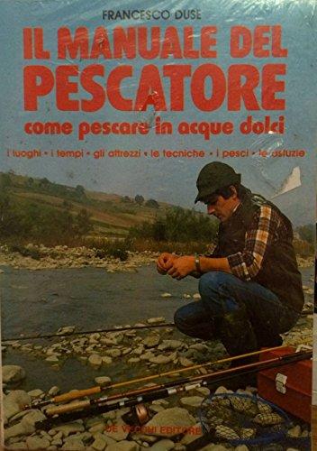 Manuale Del Pescatore (Il)